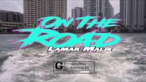 Video: Lamar Malik - On The Road